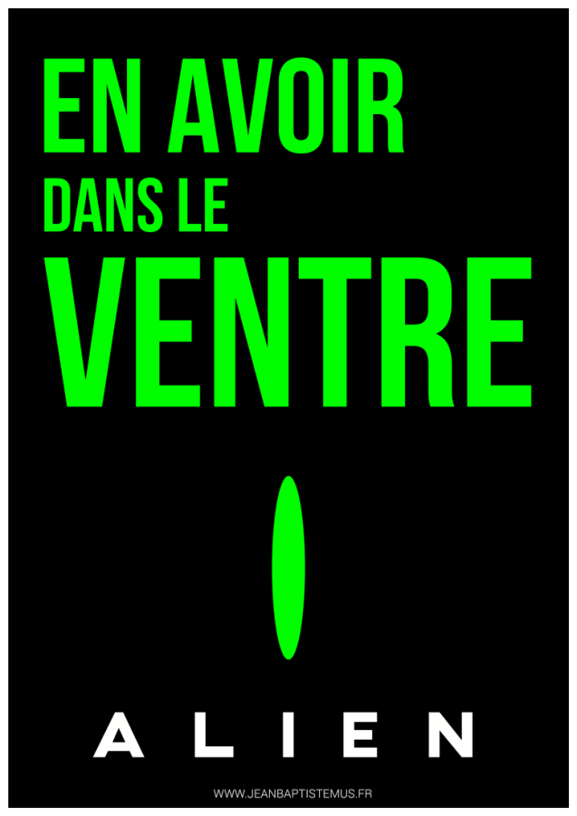 24 mots par seconde • Mashup fan art • Expression : En avoir dans le ventre • Film : Alien Graphisme : Jean-Baptiste MUS Illustrateur Toulon.