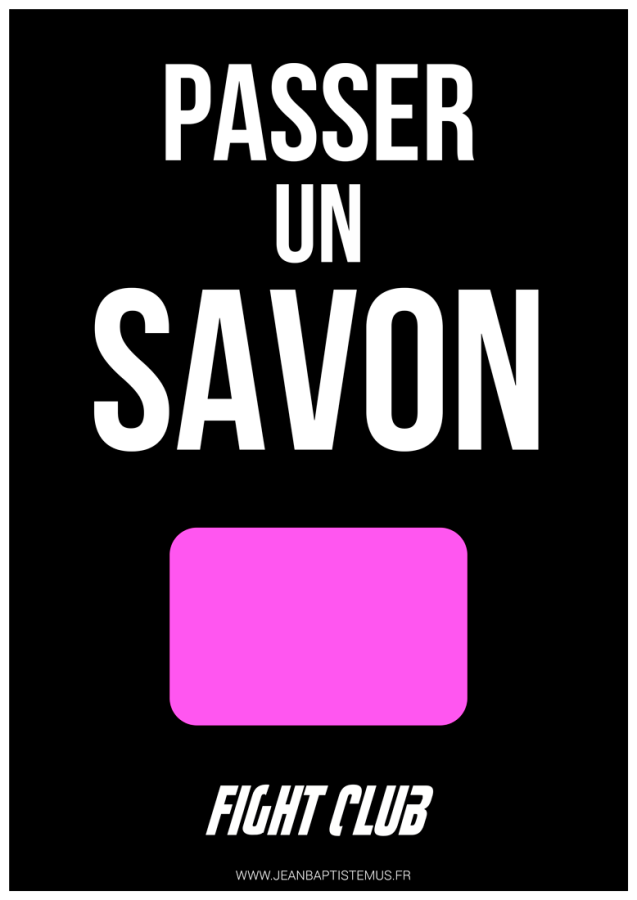 24 mots par seconde • Mashup fan art • Expression : Passer un savon • Film : Fight Club Graphisme : Jean-Baptiste MUS Illustrateur Toulon.