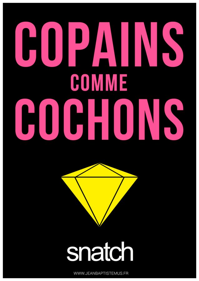 24 mots par seconde • Mashup fan art • Expression : Copains comme cochons • Film : Snatch Graphisme : Jean-Baptiste MUS Illustrateur Toulon.